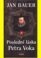 Poslední láska Petra Voka  (odkaz v elektronickém katalogu)