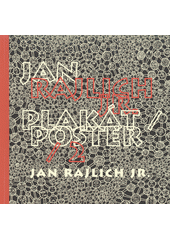 Jan Rajlich jr. : plakát (odkaz v elektronickém katalogu)