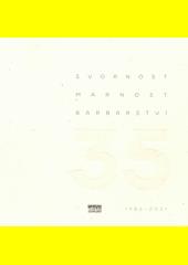 Svornost, marnost, barbarství : 35 : 1986-2021 (odkaz v elektronickém katalogu)