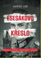Esesákovo křeslo : odhalení zločinů  obyčejného  nacisty  (odkaz v elektronickém katalogu)