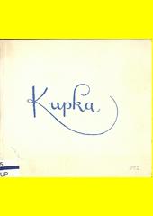 Kupka : malby - kresby - grafika - z let 1899-1946 : Alšova Jihočeská galerie v Hluboké nad Vltavou  (odkaz v elektronickém katalogu)
