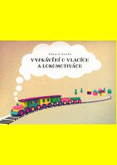 Vyprávění o vlacích a lokomotivách  (odkaz v elektronickém katalogu)