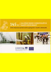 145 let založení sboru dobrovolných hasičů Nové Hrady : 30 let obnovené přeshraniční spolupráce s hasiči s Rakouska  (odkaz v elektronickém katalogu)