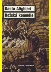 Dante Alighieri. Božská komedie. . Praha: Academia, 2009 978-80-200-1762-8 (odkaz v elektronickém katalogu)