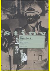 Niklas Frank. Můj otec. účtování. Praha: Academia, 2010 978-80-200-1853-3 (odkaz v elektronickém katalogu)