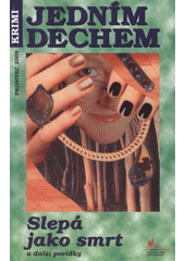 Slepá jako smrt a další povídky  (odkaz v elektronickém katalogu)