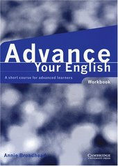 Advance your English : a short course for advanced learners. Workbook  (odkaz v elektronickém katalogu)