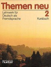 Themen neu 2 :Lehrwerk für Deutsch als Fremdsprache : Kursbuch /von Hartmut Aufderstraße ... [et al.] (odkaz v elektronickém katalogu)