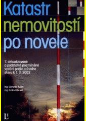 Katastr nemovitostí po novele : 7. aktualizované a podstatně pozměněné vydání podle stavu k 1.3.2002  (odkaz v elektronickém katalogu)