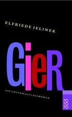 Gier : ein Unterhaltungsroman  (odkaz v elektronickém katalogu)