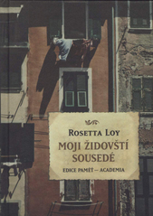 Rosetta Loy. Moji židovští sousedé. . Praha: Academia, 2010 978-80-200-1855-7 (odkaz v elektronickém katalogu)