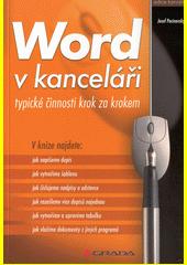 Word v kanceláři : typické činnosti krok za krokem  (odkaz v elektronickém katalogu)