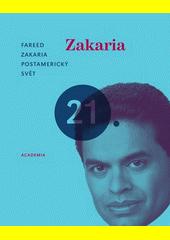 Fareed Zakaria. Postamerický svět. . Praha: Academia, 2010 978-80-200-1852-6 (odkaz v elektronickém katalogu)