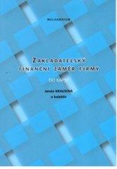 Zakladatelský finanční záměr firmy do kapsy  (odkaz v elektronickém katalogu)