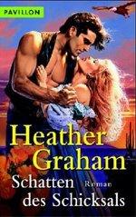 Schatten des Schicksals :Roman /Heather Graham ; aus dem Amerikanischen von Eva Malsch (odkaz v elektronickém katalogu)