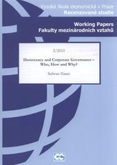 Democracy and corporate governance - who, how and why? /Safwan Naser (odkaz v elektronick�m katalogu)