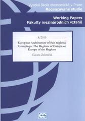 European architecture of sub-regional groupings: the regions of Europe or Europe of the regions /Zuzana Zelenick� (odkaz v elektronick�m katalogu)