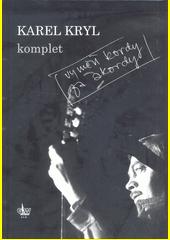 Karel Kryl komplet [hudebnina] : vyměň kordy za akordy (odkaz v elektronickém katalogu)