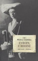 Maria Czapska. Evropa v rodině. . Praha: Academia, 2010 978-80-200-1887-8 (odkaz v elektronickém katalogu)