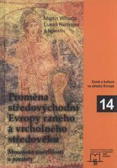 Proměna středovýchodní Evropy raného a vrcholného středověku : mocenské souvislosti a paralely  (odkaz v elektronickém katalogu)