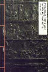 Jiří Prosecký. Slova do hlíny vepsaná. mýty a legendy Babylónu. Praha: Academia, 2010 978-80-200-1893-9 (odkaz v elektronickém katalogu)