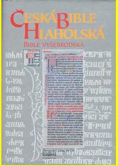 Česká bible Hlaholská : (bible Vyšebrodská)  (odkaz v elektronickém katalogu)
