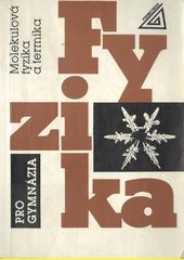 Fyzika pro gymnázia :molekulová fyzika a termika /[Karel Bartuška, Emanuel Svoboda ; obálku navrhl Miloš Jirsa] (odkaz v elektronickém katalogu)