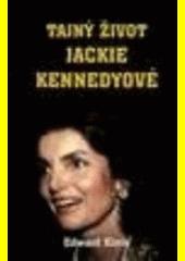 Tajný život Jackie Kennedyové : léta soukromí  (odkaz v elektronickém katalogu)