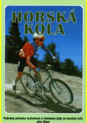 Horská kola /John Olsen ; [z anglického originálu přeložil Karel Urban] (odkaz v elektronickém katalogu)
