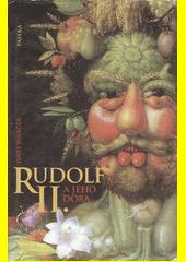 Rudolf II. a jeho doba  (odkaz v elektronickém katalogu)