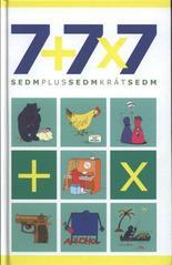 7+7x7 : sedmplussedmkrátsedm  (odkaz v elektronickém katalogu)