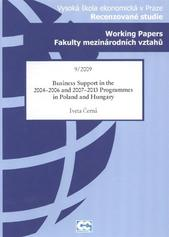 Business support in the 2004-2006 and 2007-2013 programmes in Poland and Hungary /Iveta �ern� (odkaz v elektronick�m katalogu)