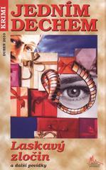 Laskavý zločin a další povídky  (odkaz v elektronickém katalogu)