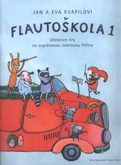 Flautoškola : učebnice hry na sopránovou zobcovou flétnu. 1  (odkaz v elektronickém katalogu)
