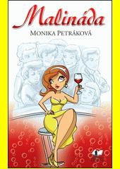 Malináda / Monika Petráková (odkaz v elektronickém katalogu)
