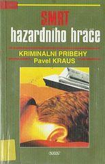 Smrt hazardního hráče / Pavel Kraus (odkaz v elektronickém katalogu)