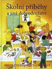 Příběhy ze školy a jiná dobrodružství : první čtení s velkými písmeny  (odkaz v elektronickém katalogu)
