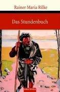 Das Stundenbuch : enthaltend die drei Bücher: Vom mönchischen Leben, Von der Pilgerschaft, Von der Armut und vom Tode  (odkaz v elektronickém katalogu)
