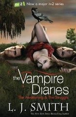 The vampire diaries. [Volume I, Books 1-2], The awakening & The struggle / L.J. Smith (odkaz v elektronickém katalogu)