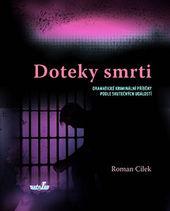 Doteky smrti : dramatické kriminální příběhy podle skutečných událostí  (odkaz v elektronickém katalogu)