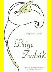 Princ Žabák : lehce filosofující pohádka (s dobrým koncem)  (odkaz v elektronickém katalogu)