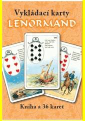 Lenormand : vykládací karty : významy karet a způsoby vykládání (odkaz v elektronickém katalogu)