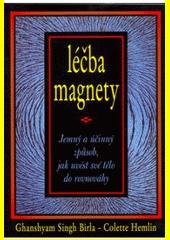 Léčba magnety : jemný a účinný způsob, jak uvést své tělo do rovnováhy  (odkaz v elektronickém katalogu)