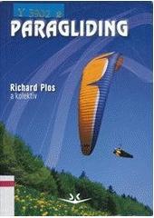Paragliding : moderní učebnice létání s padákovými kluzáky  (odkaz v elektronickém katalogu)