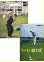 Ilustrovaná pravidla golfu : edice 2008  (odkaz v elektronickém katalogu)