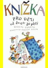 Knížka pro děti od dvou do pěti  (odkaz v elektronickém katalogu)