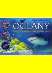 Oceány : cesta z hladiny až na mořské dno  (odkaz v elektronickém katalogu)