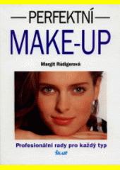 Perfektní make-up : profesionální rady pro každý typ  (odkaz v elektronickém katalogu)