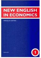 New English in economics. 1  (odkaz v elektronickém katalogu)