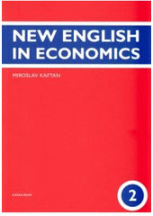 New English in economics. 2  (odkaz v elektronickém katalogu)